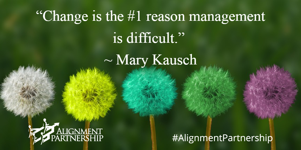 Change is the #1 reason management is difficult.